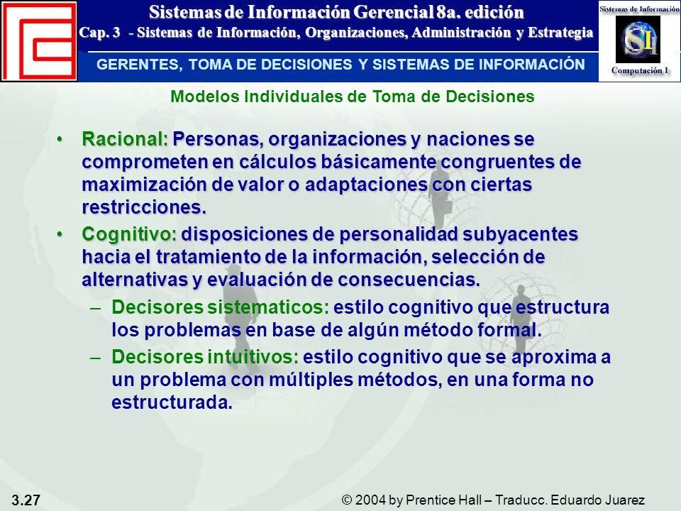 3.27 © 2004 by Prentice Hall – Traducc. Eduardo Juarez Sistemas de Información Gerencial 8a. edición Cap. 3 - Sistemas de Información, Organizaciones,
