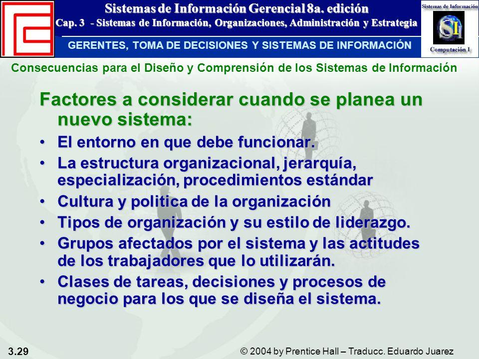 3.29 © 2004 by Prentice Hall – Traducc. Eduardo Juarez Sistemas de Información Gerencial 8a. edición Cap. 3 - Sistemas de Información, Organizaciones,