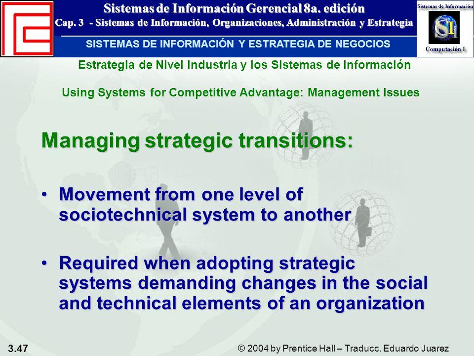 3.47 © 2004 by Prentice Hall – Traducc. Eduardo Juarez Sistemas de Información Gerencial 8a. edición Cap. 3 - Sistemas de Información, Organizaciones,