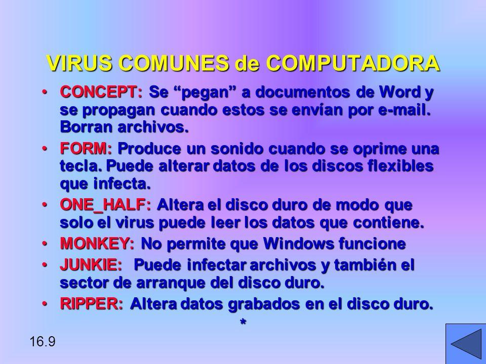 16.10 SOFTWARE ANTIVIRUS Software diseñado para detectar y eliminar virus de computadora de un sistema de información.