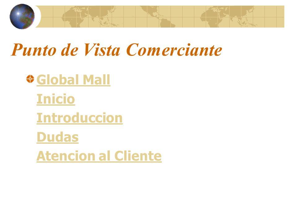 Punto de Vista Comerciante Global Mall Inicio Introduccion Dudas Atencion al Cliente