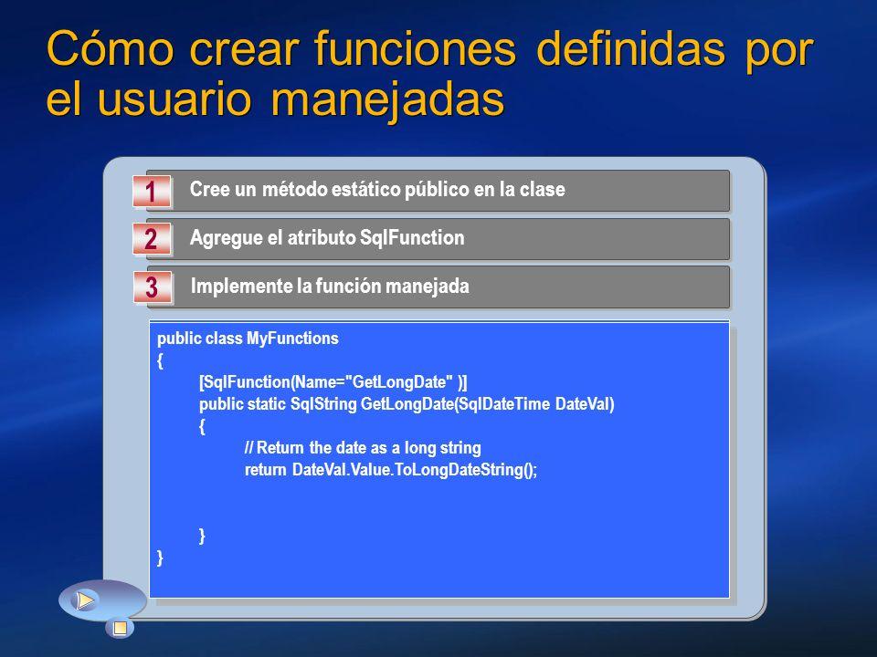 Cómo crear funciones definidas por el usuario manejadas Cree un método estático público en la clase 1 1 Agregue el atributo SqlFunction 2 2 Implemente