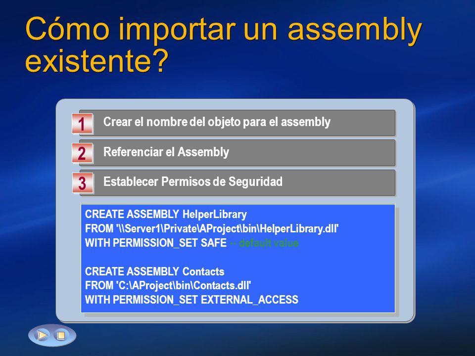 Cómo importar un assembly existente? Crear el nombre del objeto para el assembly 1 1 Referenciar el Assembly 2 2 Establecer Permisos de Seguridad 3 3