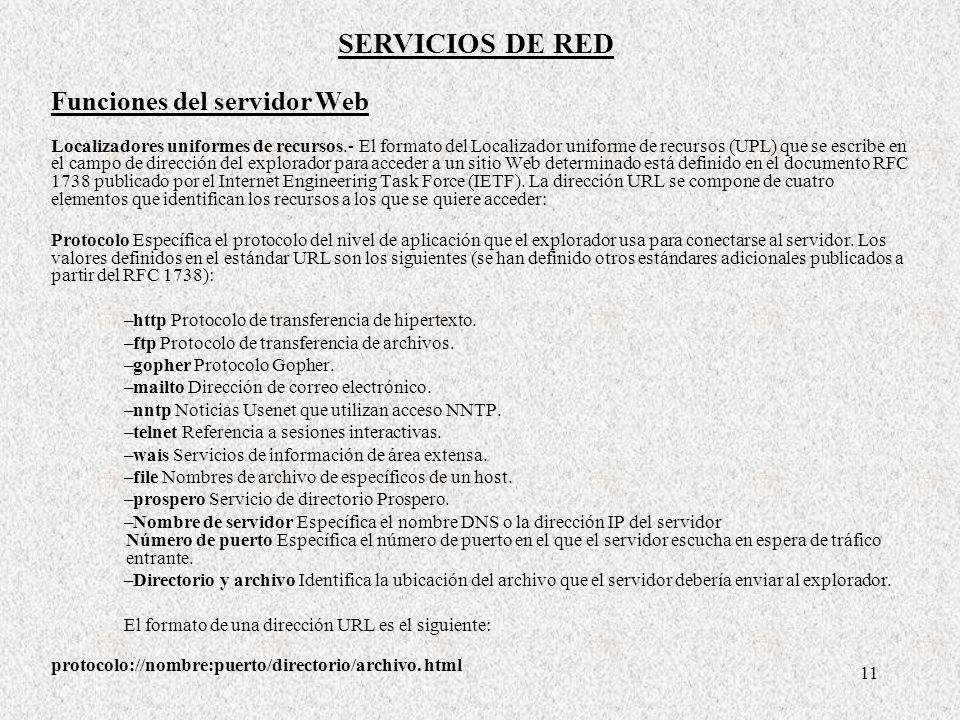 11 Localizadores uniformes de recursos.- El formato del Localizador uniforme de recursos (UPL) que se escribe en el campo de dirección del explorador