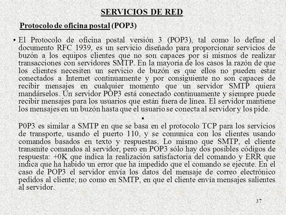 37 El Protocolo de oficina postal versión 3 (POP3), tal como lo define el documento RFC 1939, es un servicio diseñado para proporcionar servicios de b