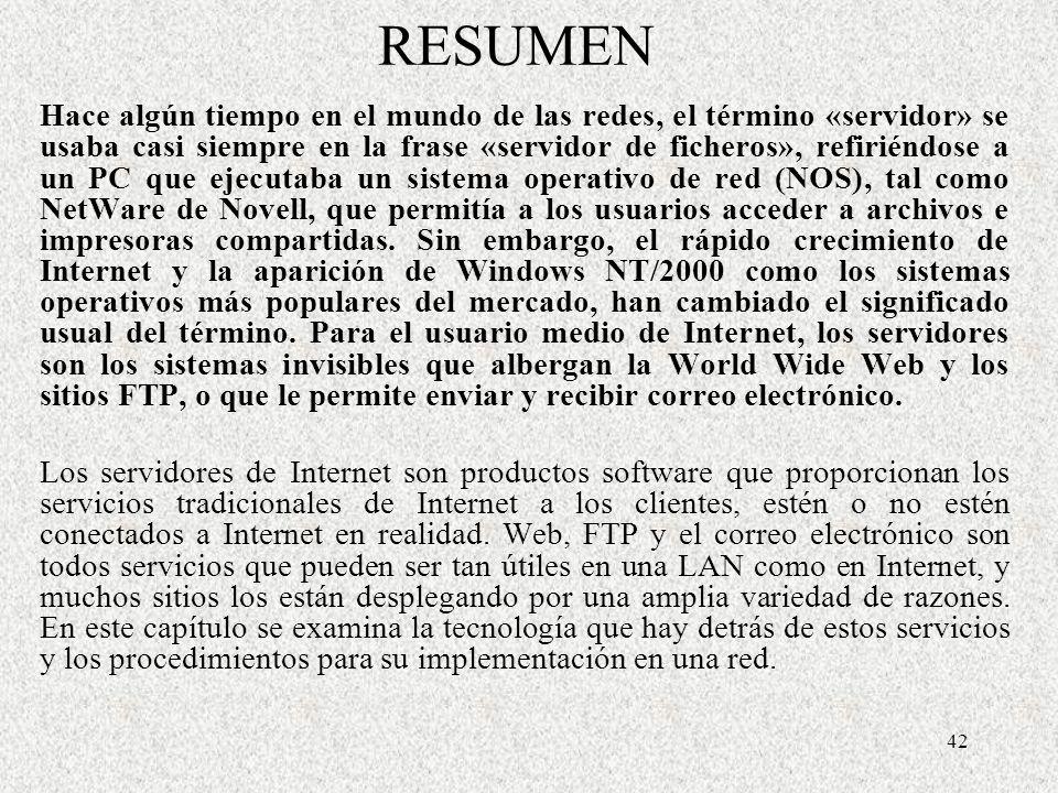 42 RESUMEN Hace algún tiempo en el mundo de las redes, el término «servidor» se usaba casi siempre en la frase «servidor de ficheros», refiriéndose a