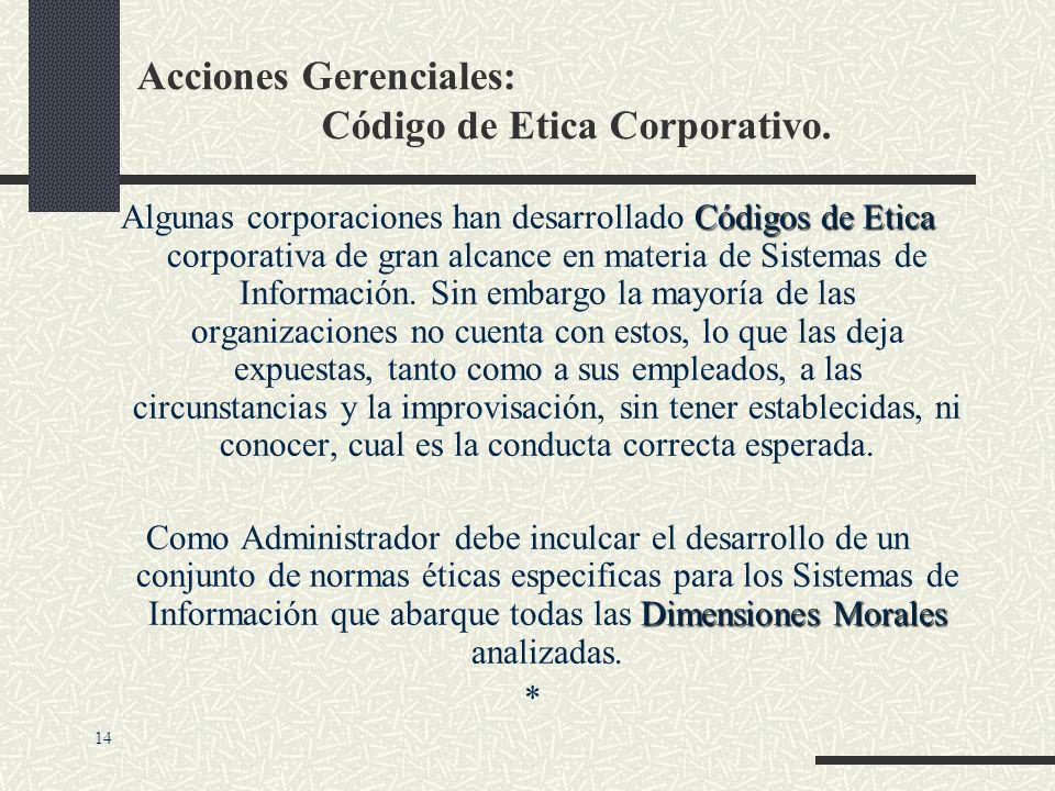 Las Dimensiones Morales de los Sistemas de Información Responsabilidad formal, legal y de control. Calidad de vida: equidad, acceso, fronteras Calidad