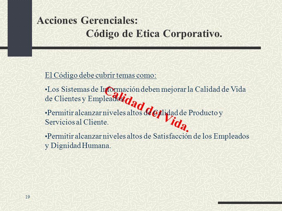 Acciones Gerenciales: Código de Etica Corporativo. Calidad del Sistema. El Código debe cubrir temas como: Definir los Niveles de Calidad de Datos. Def