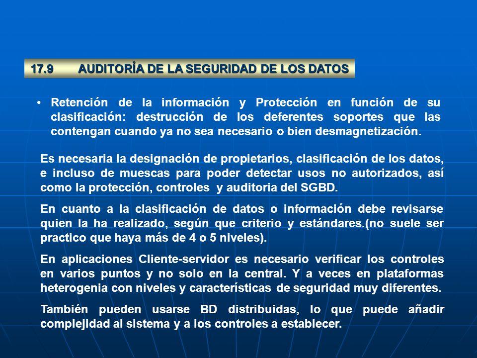 17.9AUDITORÍA DE LA SEGURIDAD DE LOS DATOS Retención de la información y Protección en función de su clasificación: destrucción de los deferentes sopo