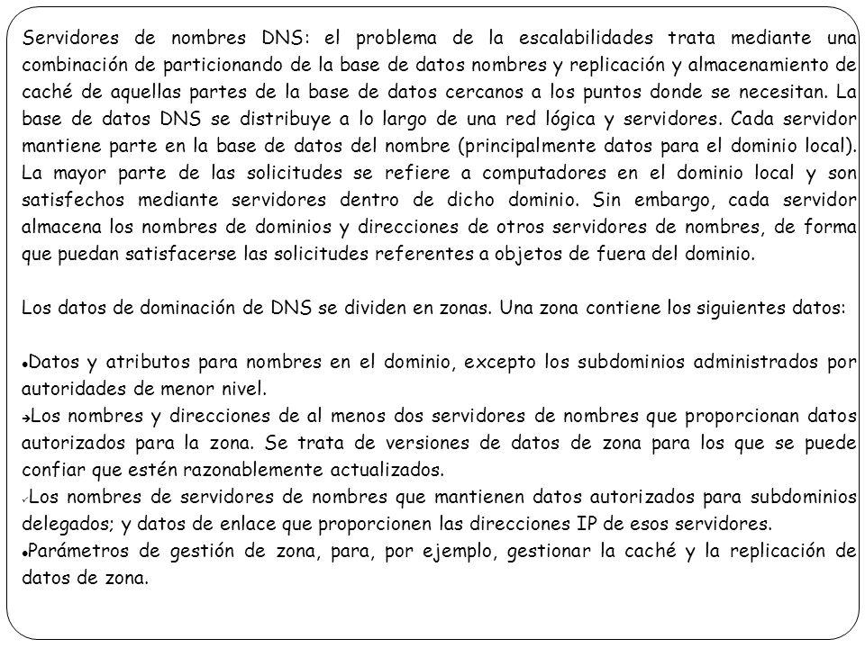 Servidores de nombres DNS: el problema de la escalabilidades trata mediante una combinación de particionando de la base de datos nombres y replicación