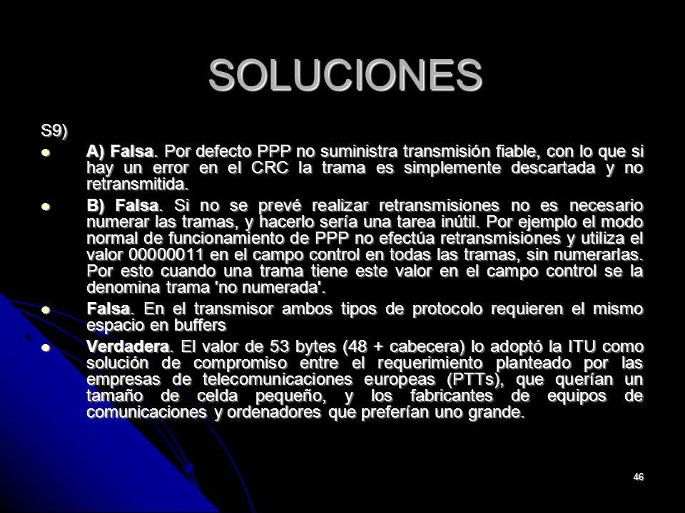 46 SOLUCIONES S9) A) Falsa.
