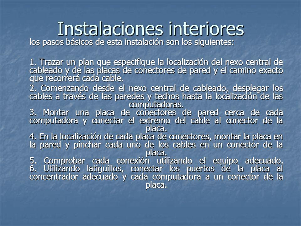 Instalaciones interiores los pasos básicos de esta instalación son los siguientes: 1. Trazar un plan que especifique la localización del nexo central