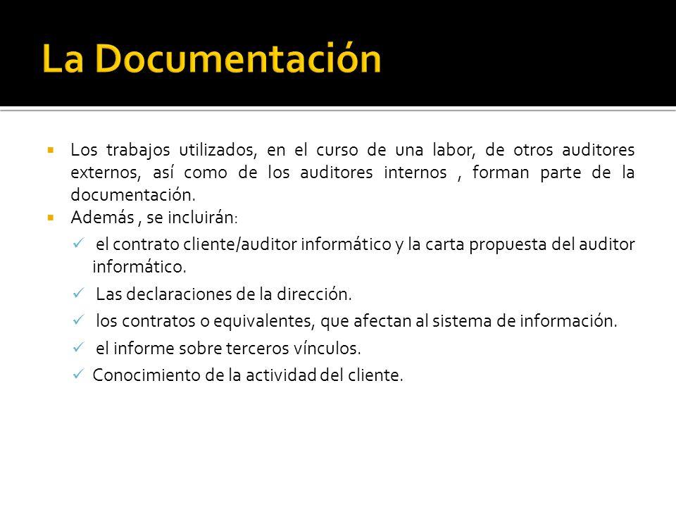 Los trabajos utilizados, en el curso de una labor, de otros auditores externos, así como de los auditores internos, forman parte de la documentación.