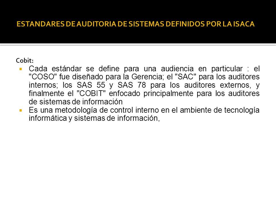 Cobit: Cada estándar se define para una audiencia en particular : el