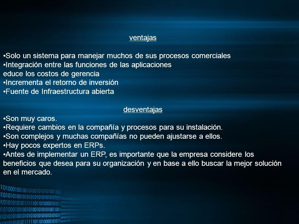MIGUEL ANGEL CARBAJAL PASTOR ventajas Solo un sistema para manejar muchos de sus procesos comerciales Integración entre las funciones de las aplicacio