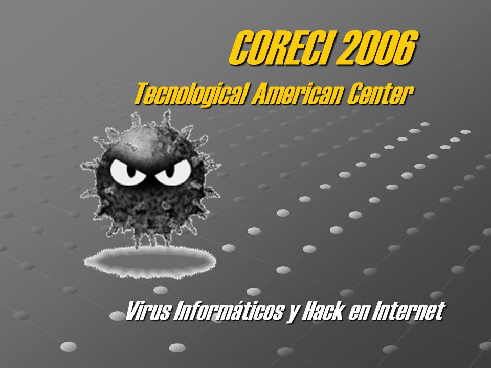 CORECI 2006 Tecnological American Center Virus Informáticos y Hack en Internet