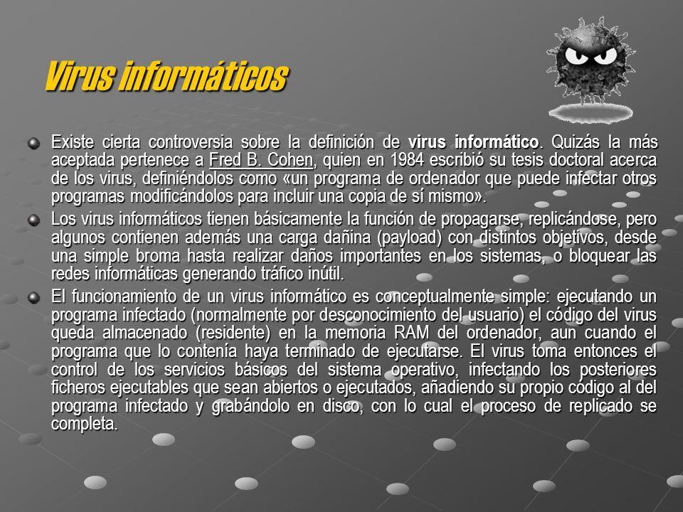 Virus informáticos Existe cierta controversia sobre la definición de virus informático.