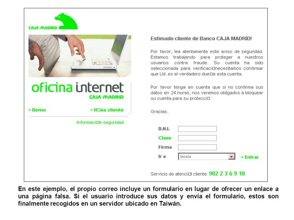 En este ejemplo, el propio correo incluye un formulario en lugar de ofrecer un enlace a una página falsa. Si el usuario introduce sus datos y envía el