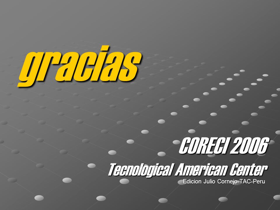 CORECI 2006 Tecnological American Center Edicion Julio Cornejo-TAC-Peru gracias