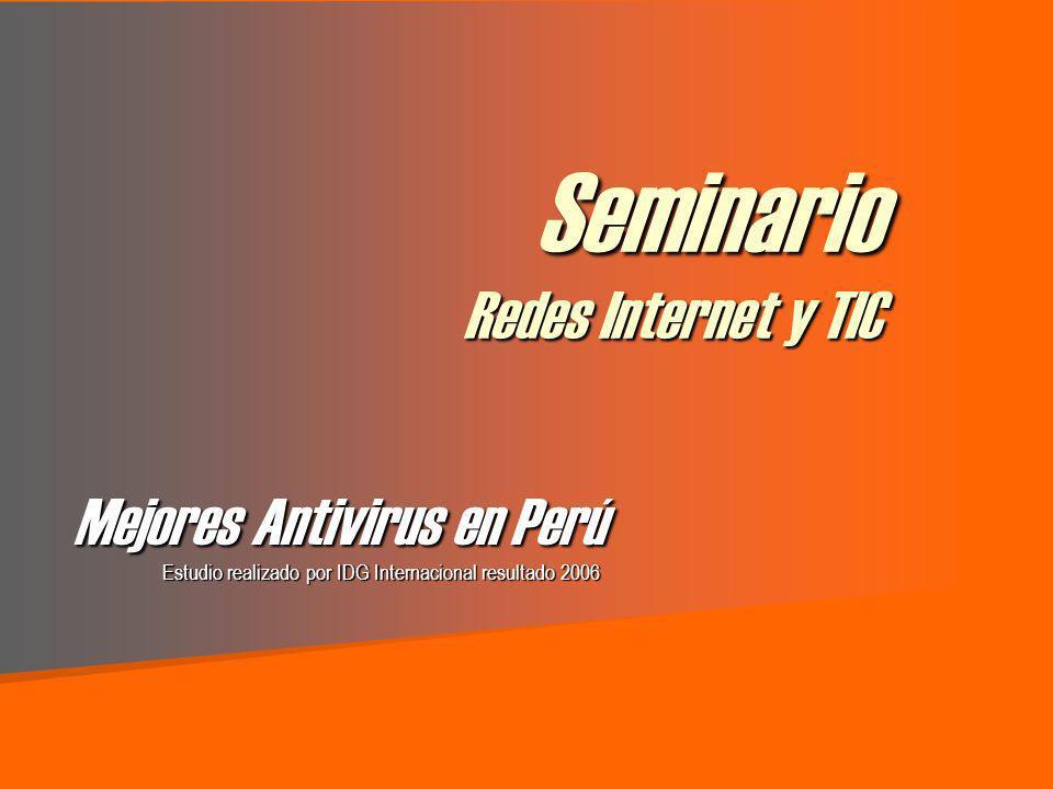 Seminario Redes Internet y TIC Mejores Antivirus en Perú Estudio realizado por IDG Internacional resultado 2006