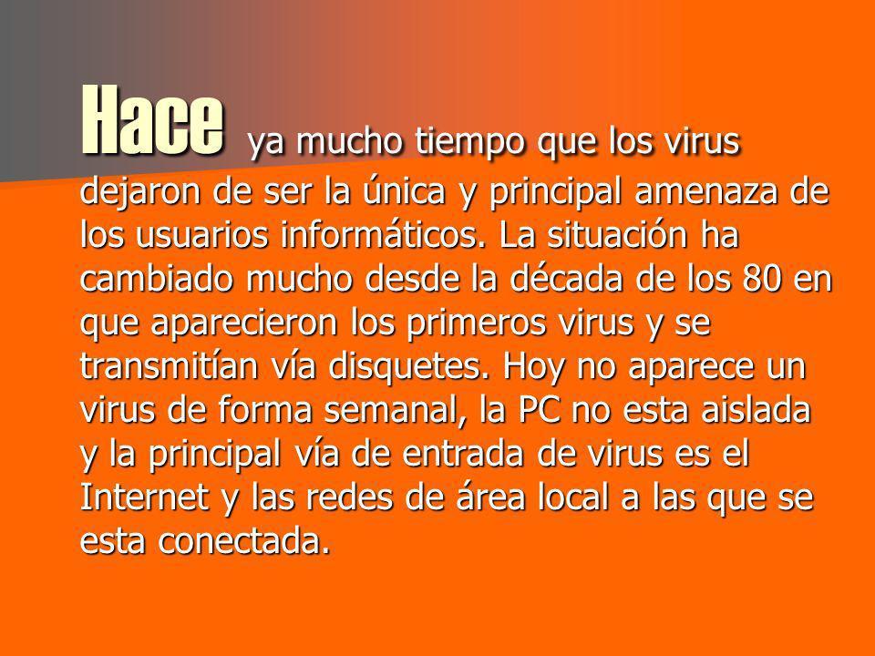 Hace ya mucho tiempo que los virus dejaron de ser la única y principal amenaza de los usuarios informáticos.