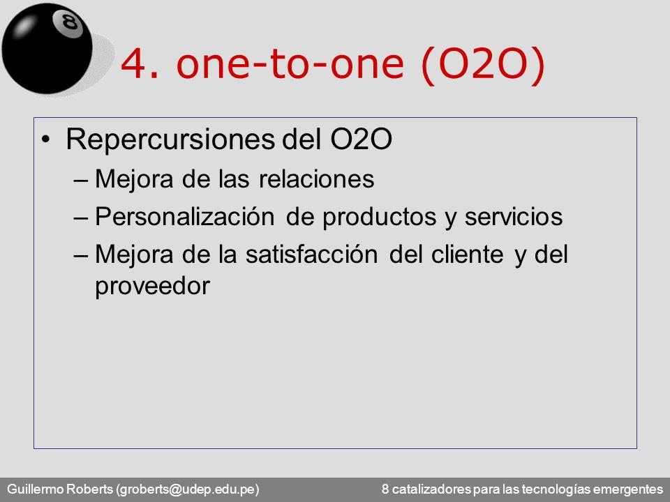 Guillermo Roberts (groberts@udep.edu.pe) 8 catalizadores para las tecnologías emergentes 4. one-to-one (O2O) Repercursiones del O2O –Mejora de las rel