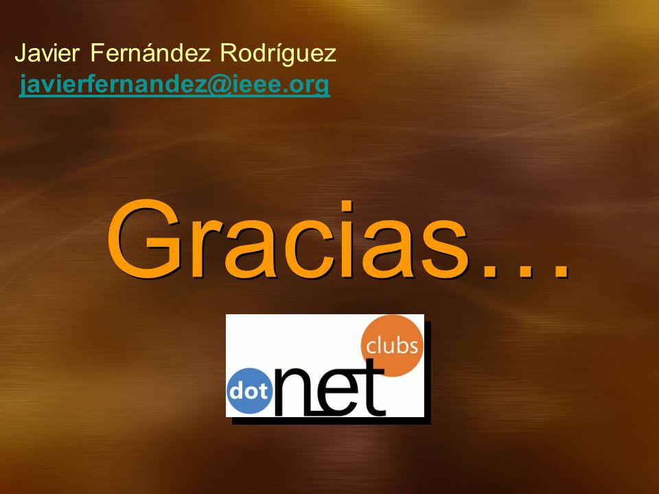 Gracias… Javier Fernández Rodríguez javierfernandez@ieee.org