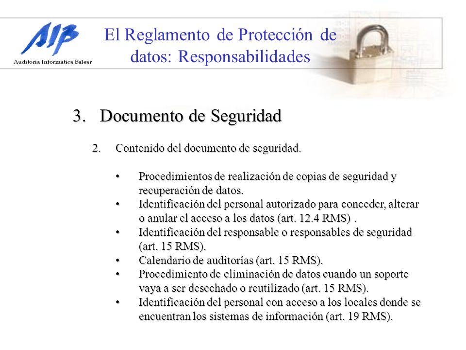 El Reglamento de Protección de datos: Responsabilidades 3. Documento de Seguridad 2.Contenido del documento de seguridad. Procedimientos de realizació