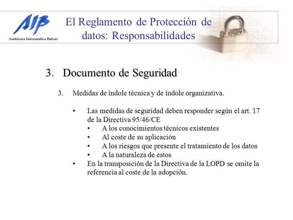 El Reglamento de Protección de datos: Responsabilidades 3. Documento de Seguridad 3.Medidas de índole técnica y de índole organizativa. Las medidas de