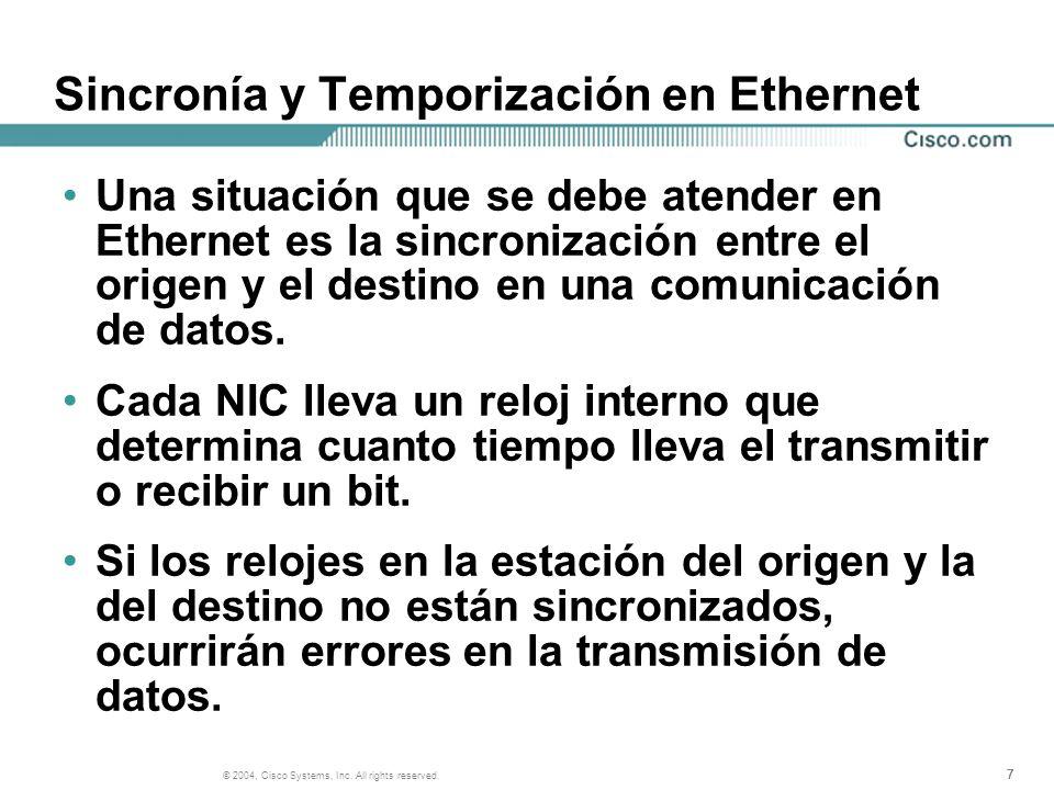 777 © 2004, Cisco Systems, Inc. All rights reserved. Sincronía y Temporización en Ethernet Una situación que se debe atender en Ethernet es la sincron