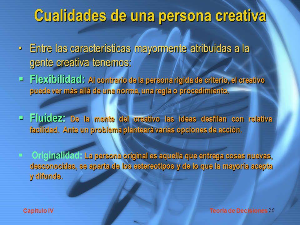 26 Cualidades de una persona creativa Cualidades de una persona creativa Entre las características mayormente atribuidas a la gente creativa tenemos:E