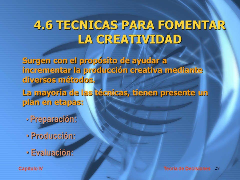 29 4.6 TECNICAS PARA FOMENTAR LA CREATIVIDAD Surgen con el propósito de ayudar a incrementar la producción creativa mediante diversos métodos. La mayo