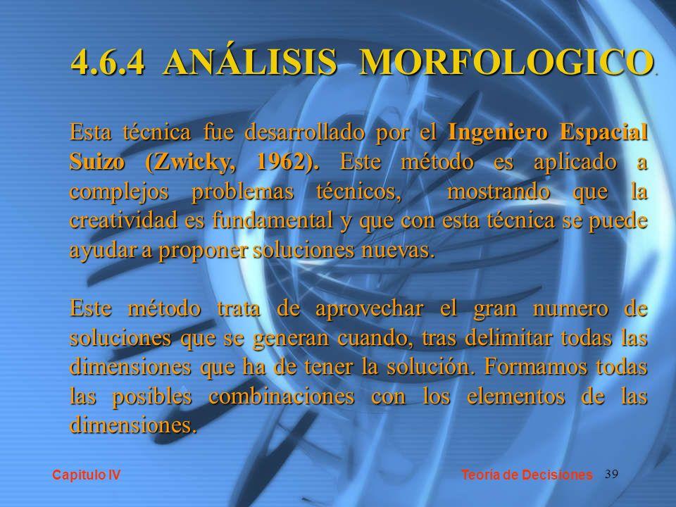 39 4.6.4 ANÁLISIS MORFOLOGICO. Esta técnica fue desarrollado por el Ingeniero Espacial Suizo (Zwicky, 1962). Este método es aplicado a complejos probl