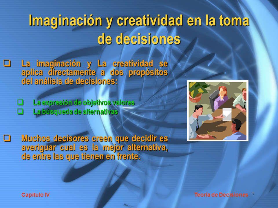 8 Imaginación y creatividad en la toma de decisiones No puede haber una mejora en el de los procesos de decisión sin un adecuado incremento de la imaginación y la creatividad No puede haber una mejora en el de los procesos de decisión sin un adecuado incremento de la imaginación y la creatividad Hace algunos años la creatividad era un atributo sólo valorado en el mundo artístico.