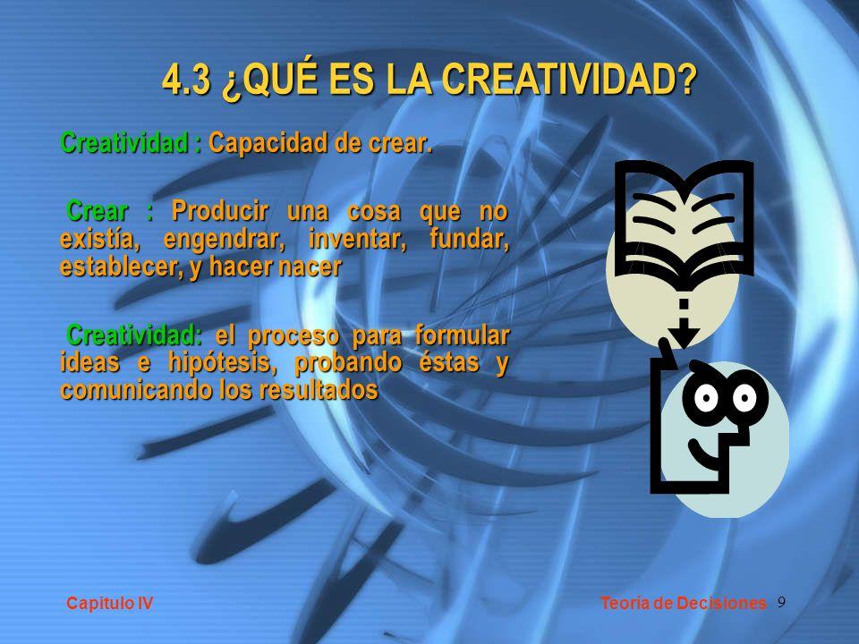 9 4.3 ¿QUÉ ES LA CREATIVIDAD? Creatividad : Capacidad de crear. Crear : Producir una cosa que no existía, engendrar, inventar, fundar, establecer, y h