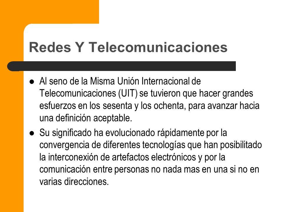 Redes Y Telecomunicaciones En sentido amplio las telecomunicaciones comprenden los medios para transmitir, emitir o recibir: signos, señales, escritos