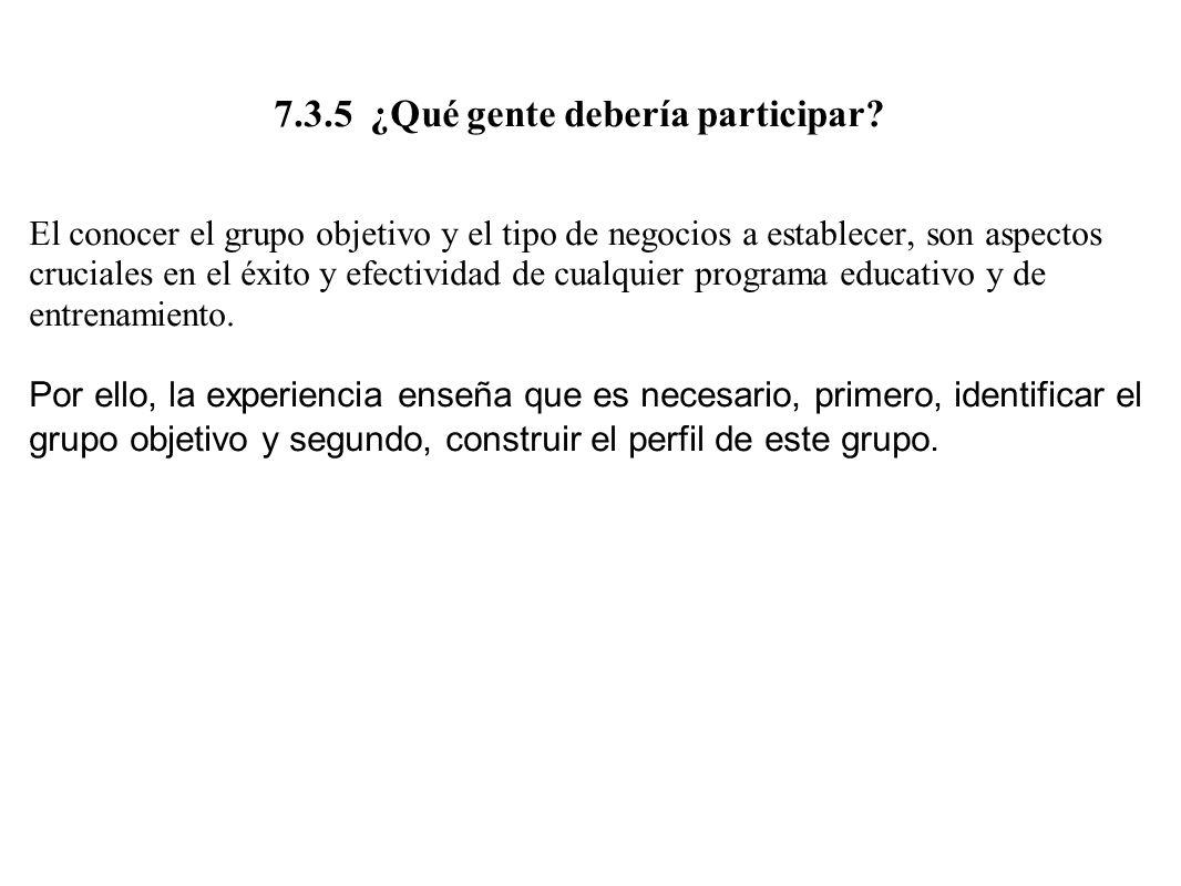 7.3.5.1 Identificación del grupo objetivo de emprendedores a educar y entrenar La decisión hacia qué grupo de gente dirigir el programa de emprendimiento, dependerá directamente de los objetivos de esta iniciativa (o programa).