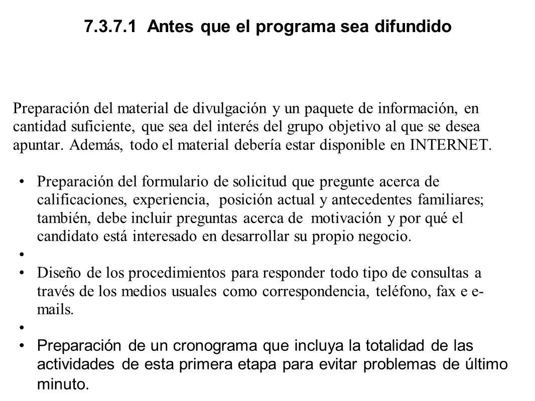 7.3.7.1 Antes que el programa sea difundido Preparación del material de divulgación y un paquete de información, en cantidad suficiente, que sea del i