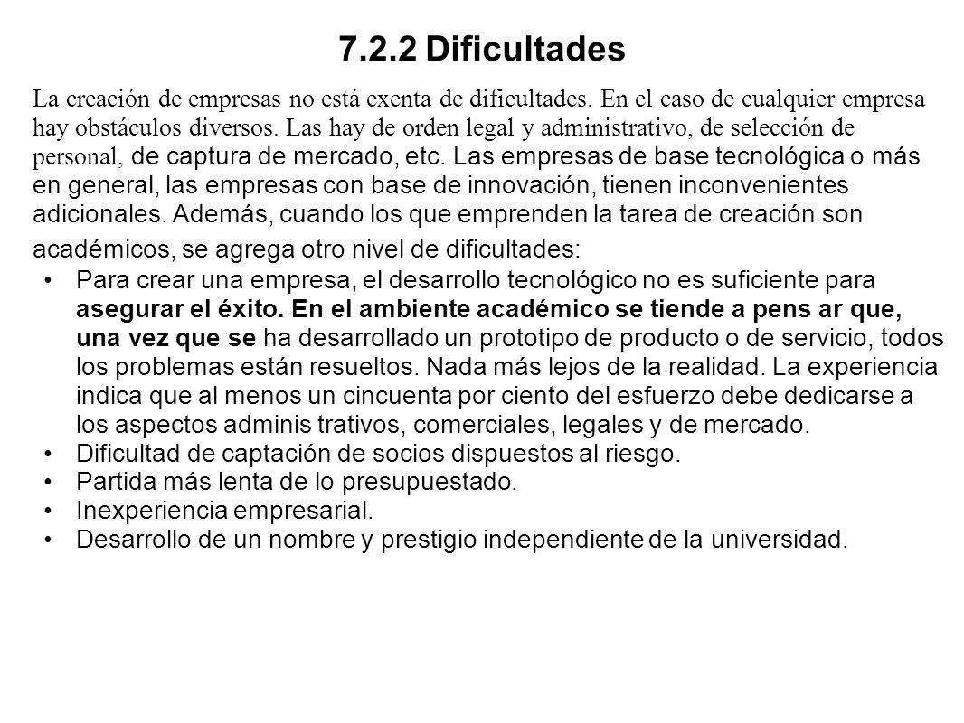 7.2.2 Dificultades La creación de empresas no está exenta de dificultades. En el caso de cualquier empresa hay obstáculos diversos. Las hay de orden l