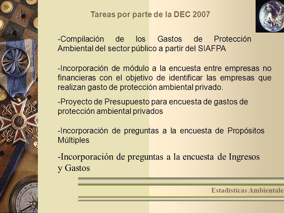 14 Estadísticas Ambientales Tareas por parte de la DEC 2007 -Compilación de los Gastos de Protección Ambiental del sector público a partir del SIAFPA