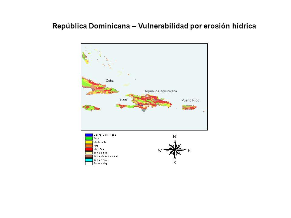 República Dominicana – Vulnerabilidad por erosión hídrica República Dominicana Puerto Rico Cuba Haití