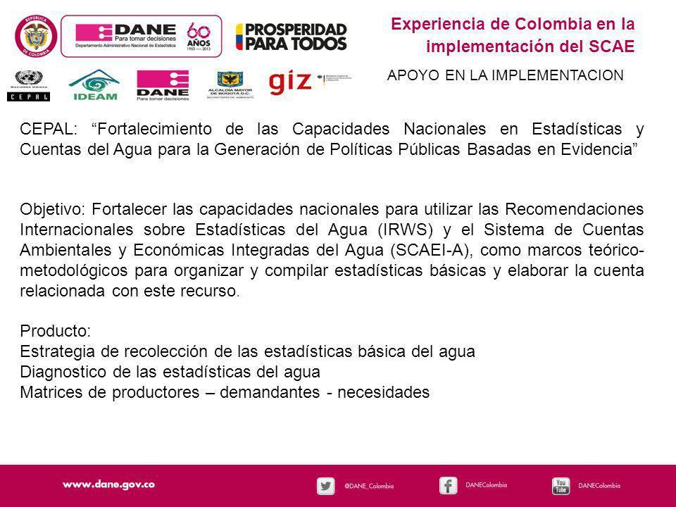 Experiencia de Colombia en la implementación del SCAE APOYO EN LA IMPLEMENTACION CEPAL: Fortalecimiento de las Capacidades Nacionales en Estadísticas