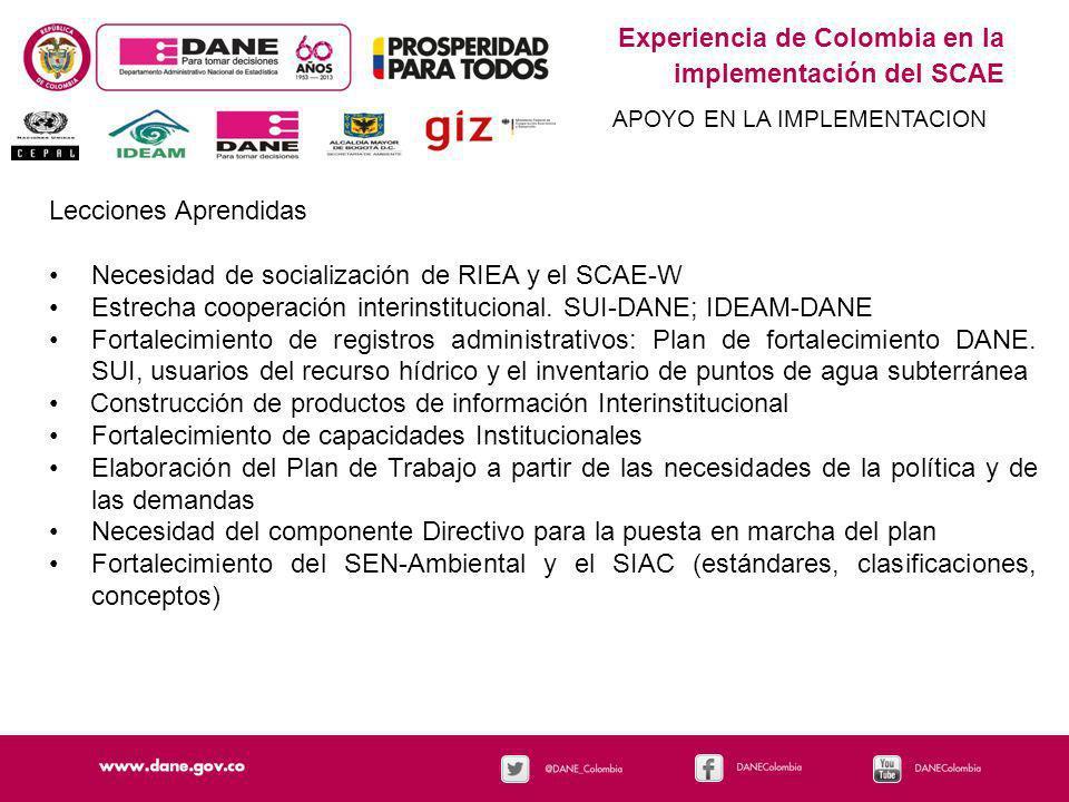 Experiencia de Colombia en la implementación del SCAE APOYO EN LA IMPLEMENTACION Lecciones Aprendidas Necesidad de socialización de RIEA y el SCAE-W E