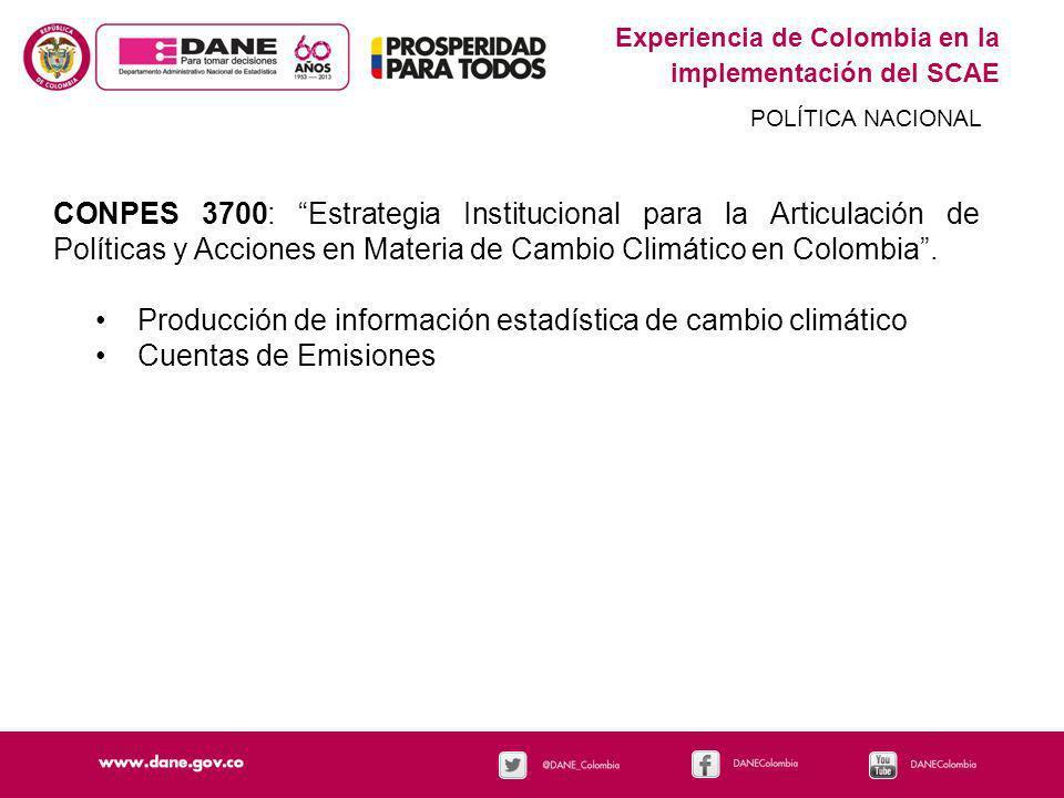 Experiencia de Colombia en la implementación del SCAE POLÍTICA NACIONAL CONPES 3700: Estrategia Institucional para la Articulación de Políticas y Acci