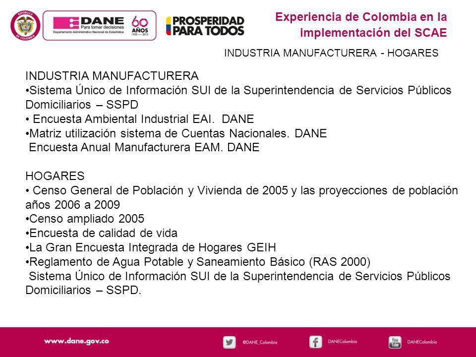 Experiencia de Colombia en la implementación del SCAE INDUSTRIA MANUFACTURERA - HOGARES INDUSTRIA MANUFACTURERA Sistema Único de Información SUI de la