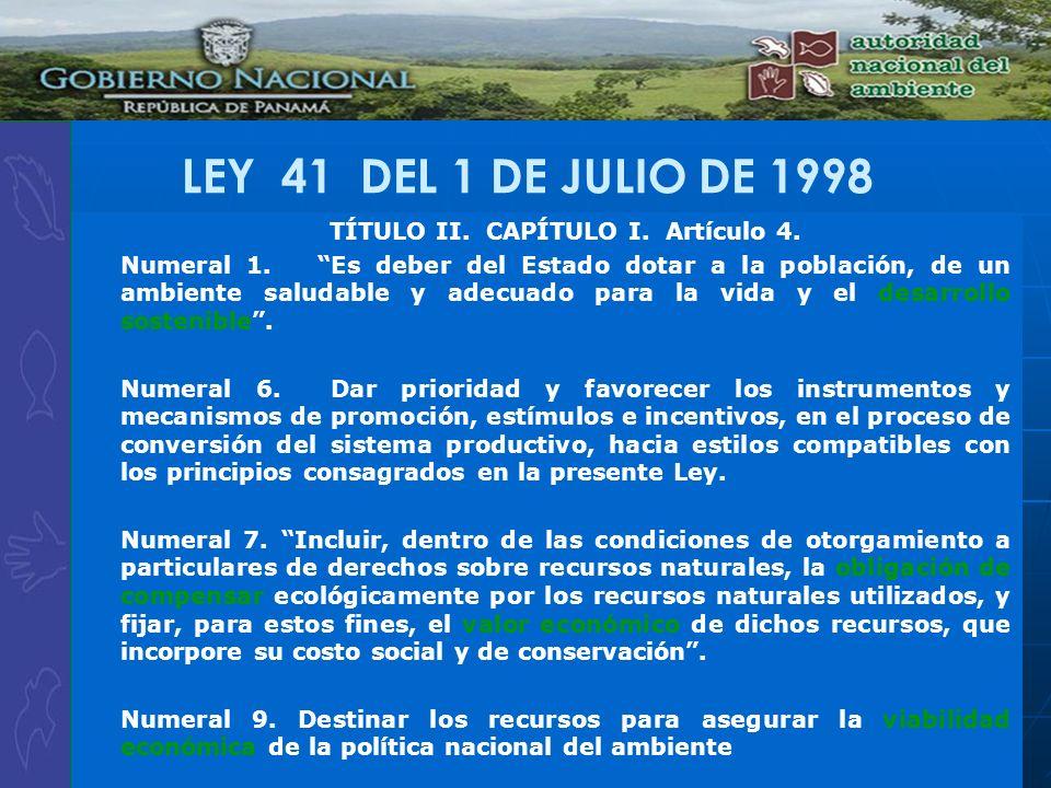 TÍTULO II. CAPÍTULO I. Artículo 4. Numeral 1. Es deber del Estado dotar a la población, de un ambiente saludable y adecuado para la vida y el desarrol