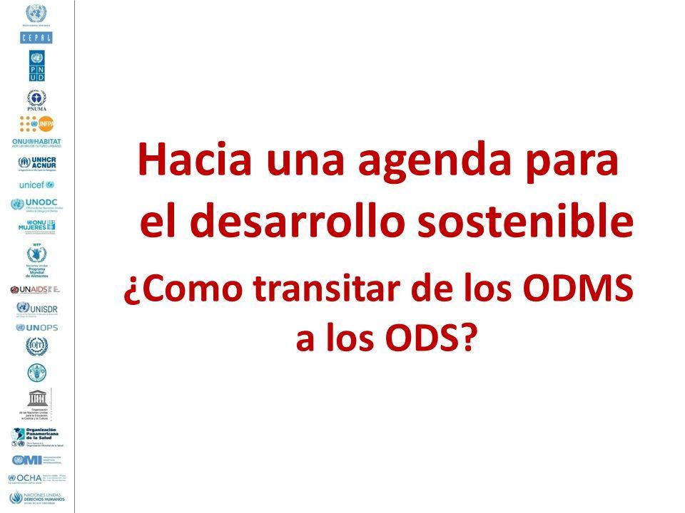Hacia una agenda para el desarrollo sostenible ¿Como transitar de los ODMS a los ODS?