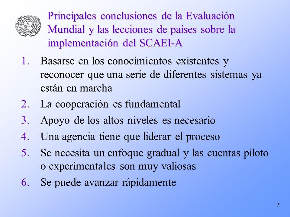 5 Principales conclusiones de la Evaluación Mundial y las lecciones de países sobre la implementación del SCAEI-A 1.