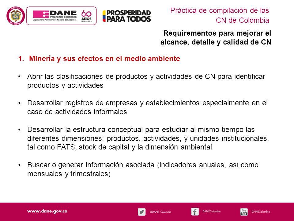 Requirementos para mejorar el alcance, detalle y calidad de CN Práctica de compilación de las CN de Colombia 1.Minería y sus efectos en el medio ambie