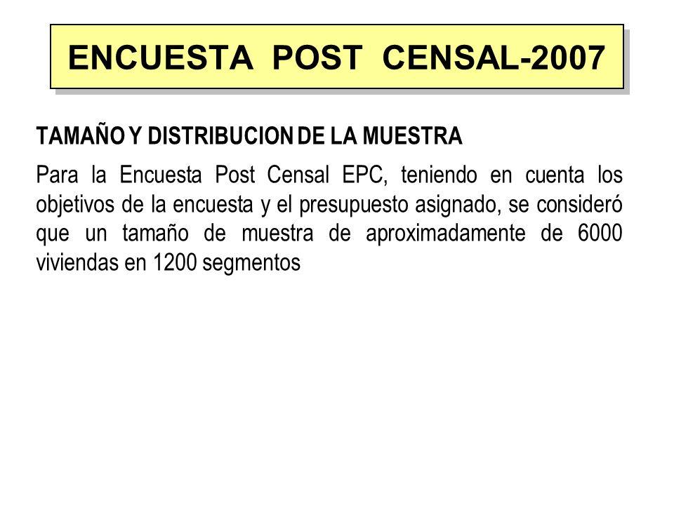 TAMAÑO Y DISTRIBUCION DE LA MUESTRA Para la Encuesta Post Censal EPC, teniendo en cuenta los objetivos de la encuesta y el presupuesto asignado, se co